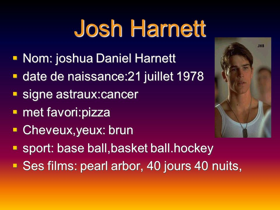 Josh Harnett Nom: joshua Daniel Harnett