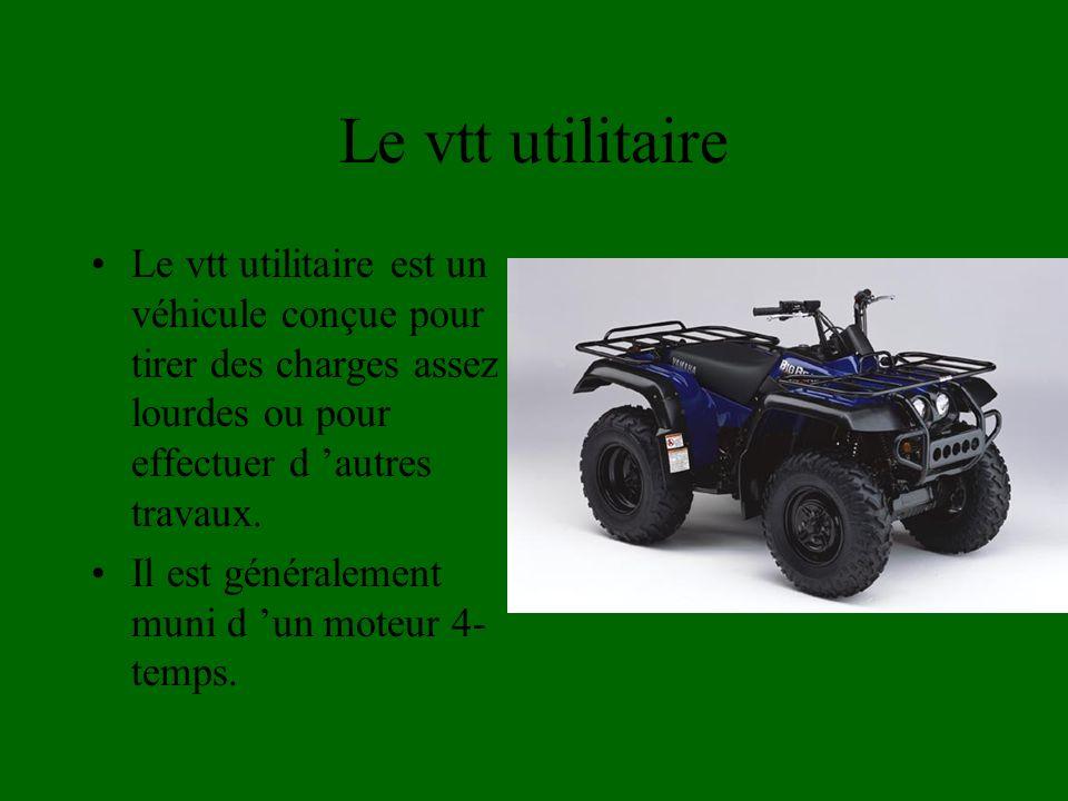 Le vtt utilitaire Le vtt utilitaire est un véhicule conçue pour tirer des charges assez lourdes ou pour effectuer d 'autres travaux.