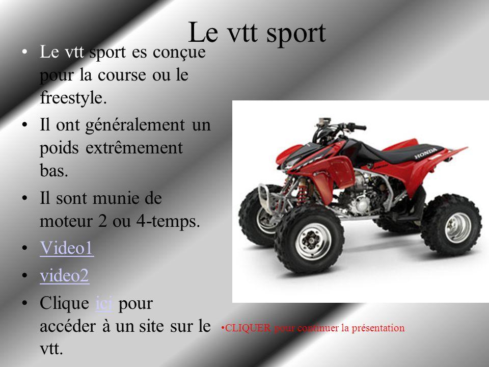 Le vtt sport Le vtt sport es conçue pour la course ou le freestyle.