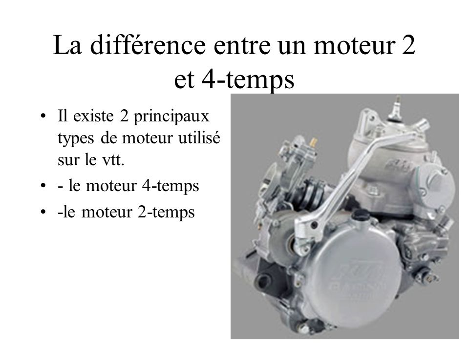 La différence entre un moteur 2 et 4-temps