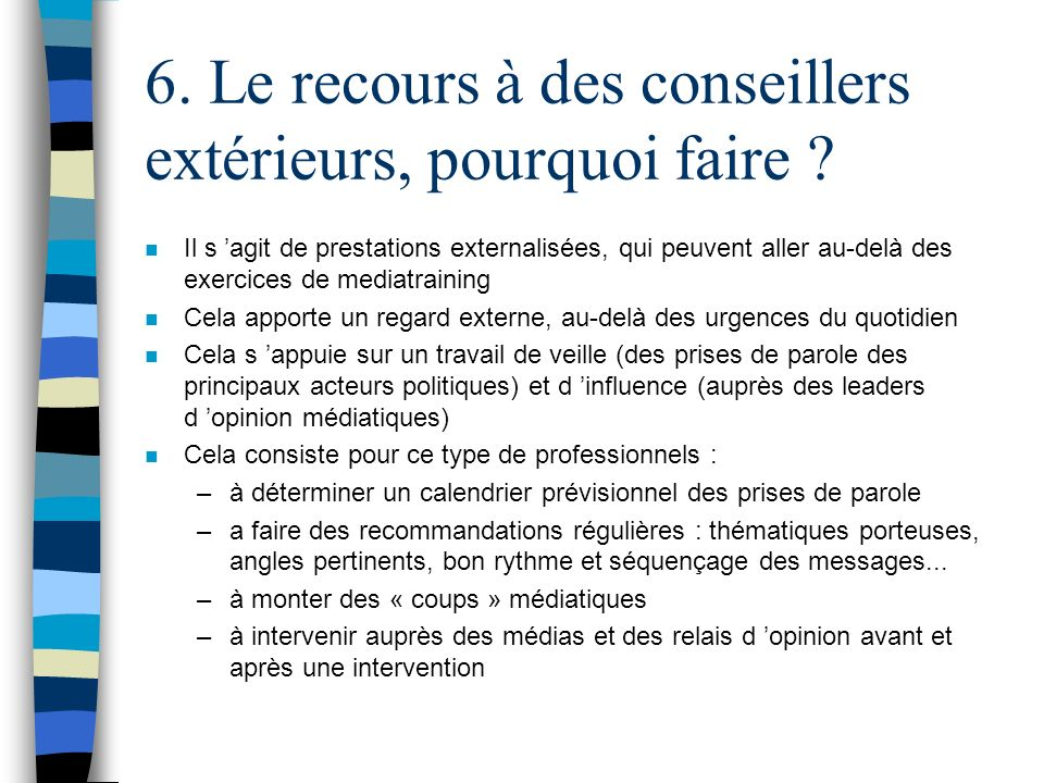 6. Le recours à des conseillers extérieurs, pourquoi faire