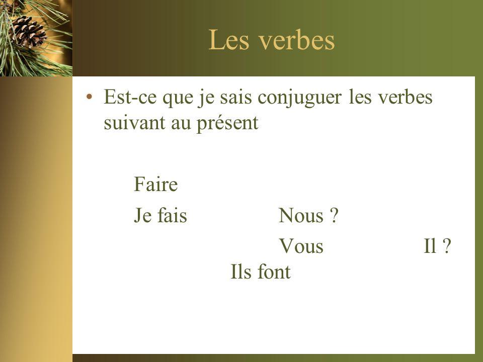 Les verbes Est-ce que je sais conjuguer les verbes suivant au présent