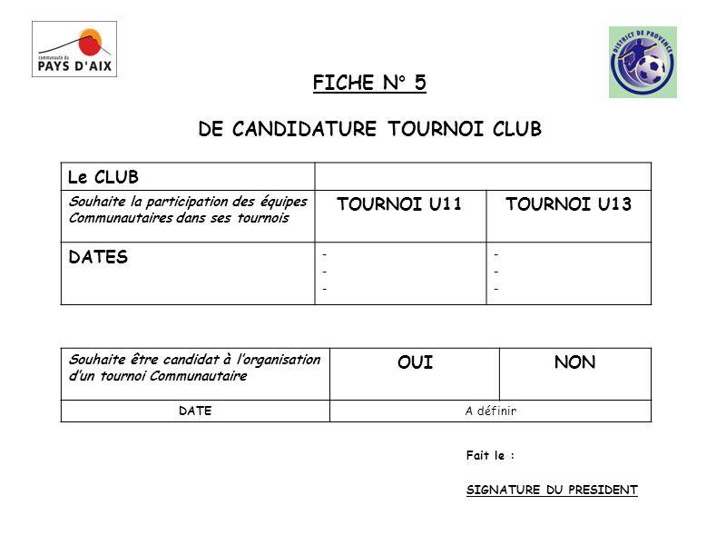FICHE N° 5 DE CANDIDATURE TOURNOI CLUB