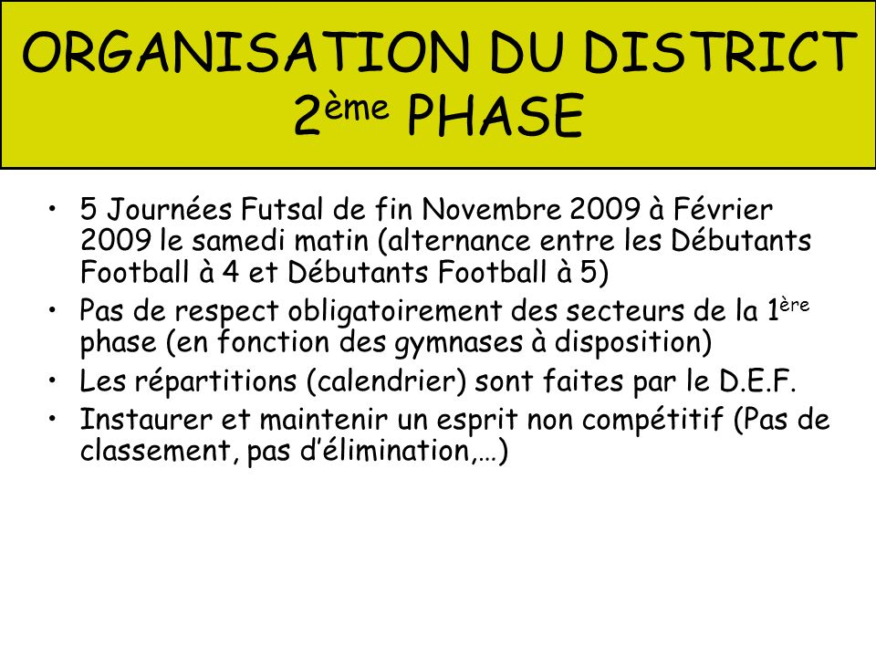 ORGANISATION DU DISTRICT 2ème PHASE