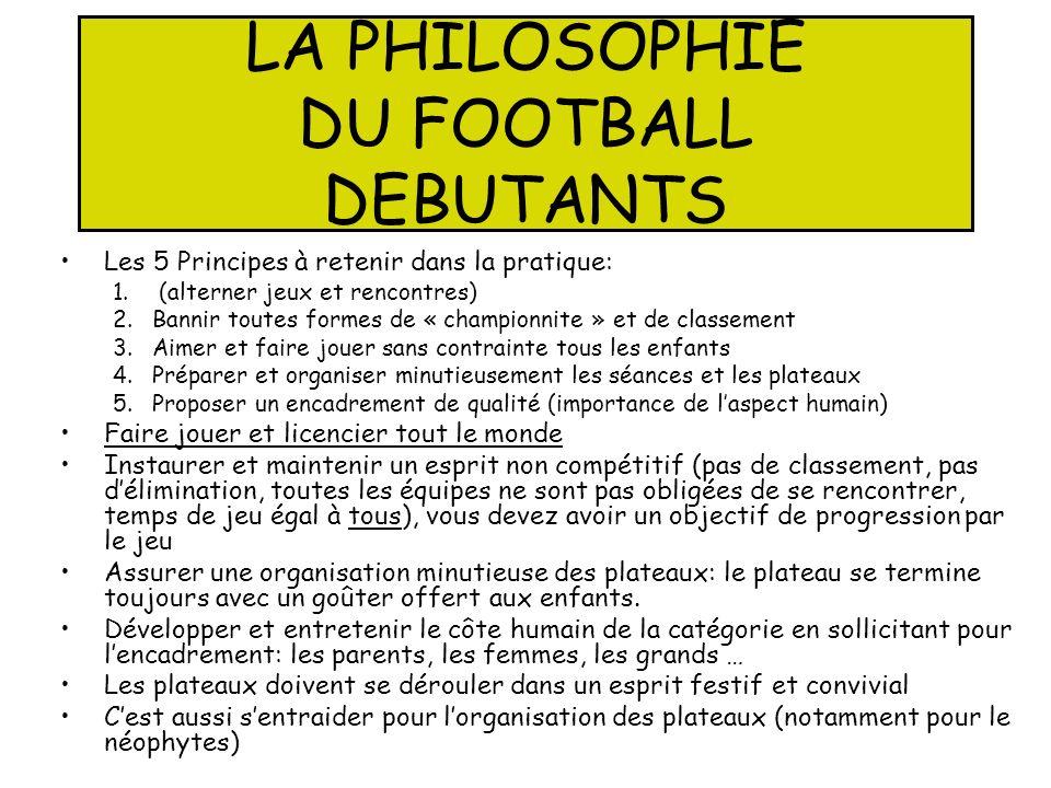 LA PHILOSOPHIE DU FOOTBALL DEBUTANTS