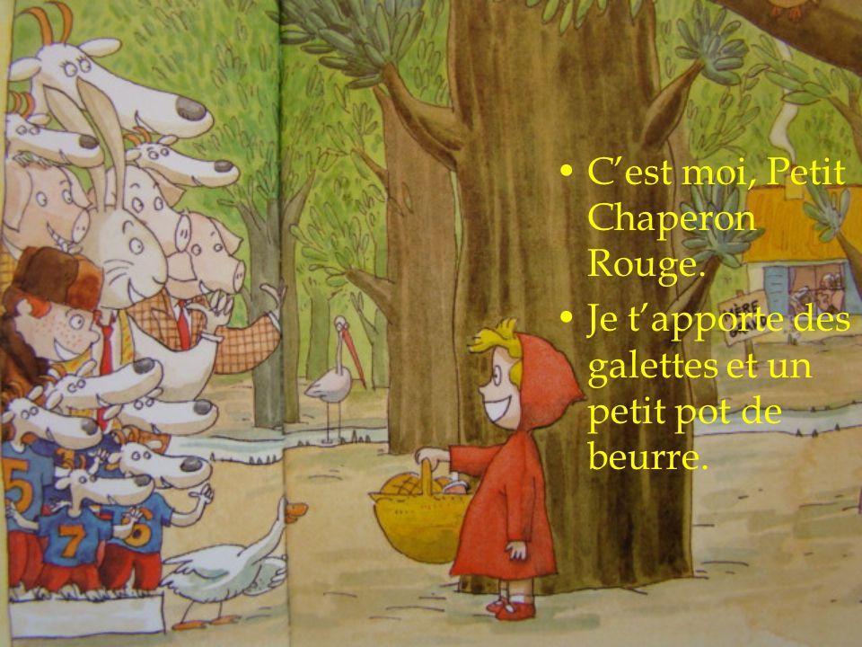 C'est moi, Petit Chaperon Rouge.