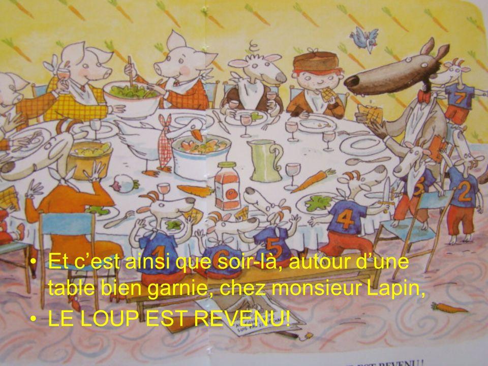 Et c'est ainsi que soir-là, autour d'une table bien garnie, chez monsieur Lapin,
