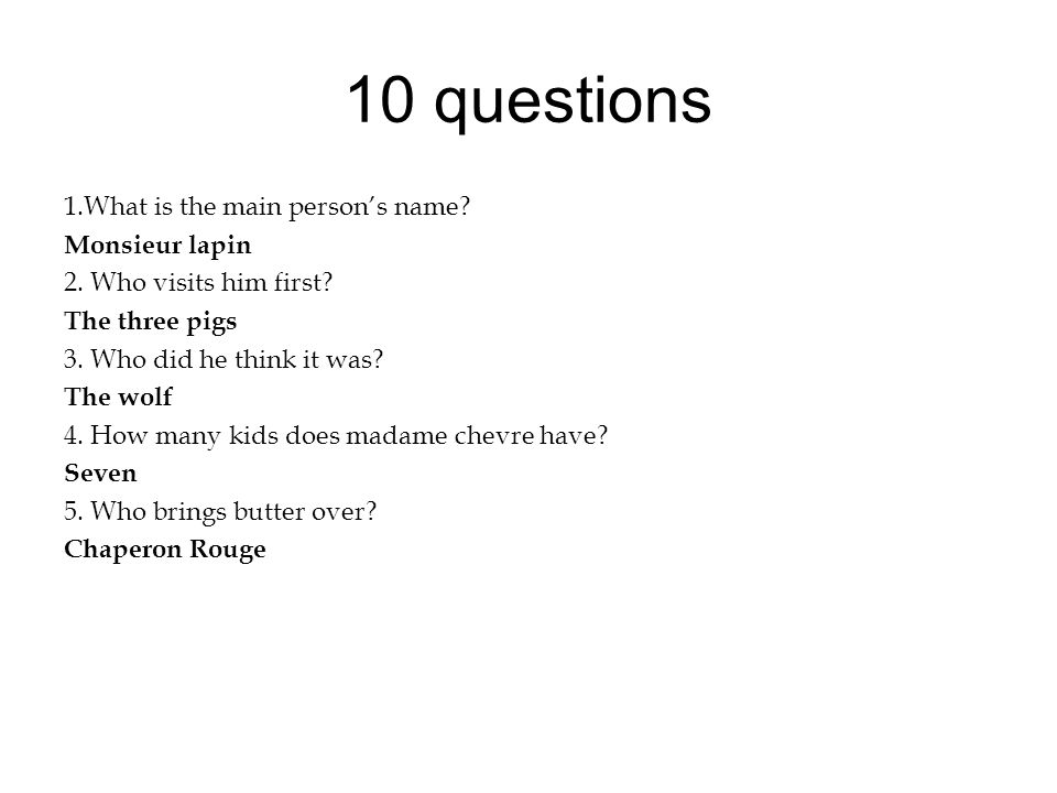 10 questions 1.What is the main person's name Monsieur lapin
