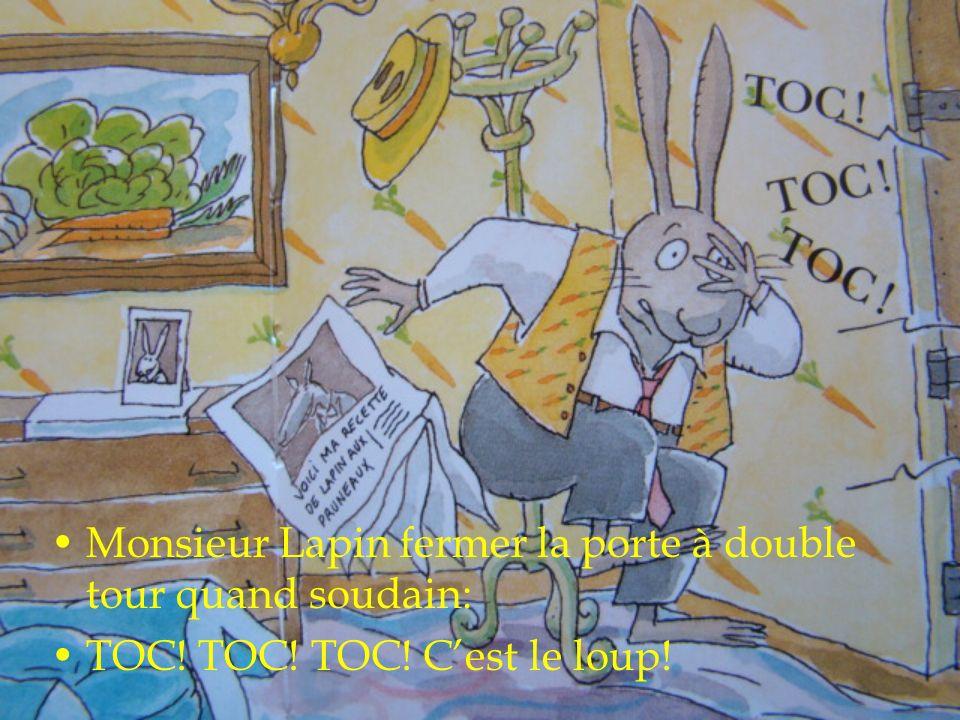 Monsieur Lapin fermer la porte à double tour quand soudain: