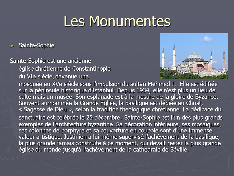 Les Monumentes Sainte-Sophie Sainte-Sophie est une ancienne