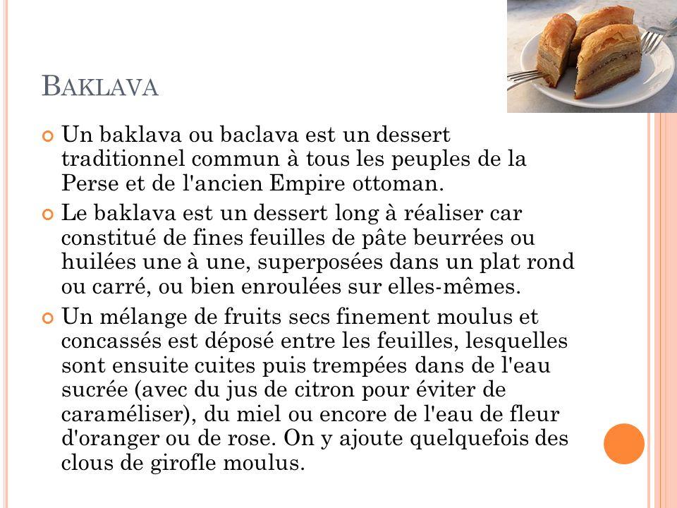 Baklava Un baklava ou baclava est un dessert traditionnel commun à tous les peuples de la Perse et de l ancien Empire ottoman.