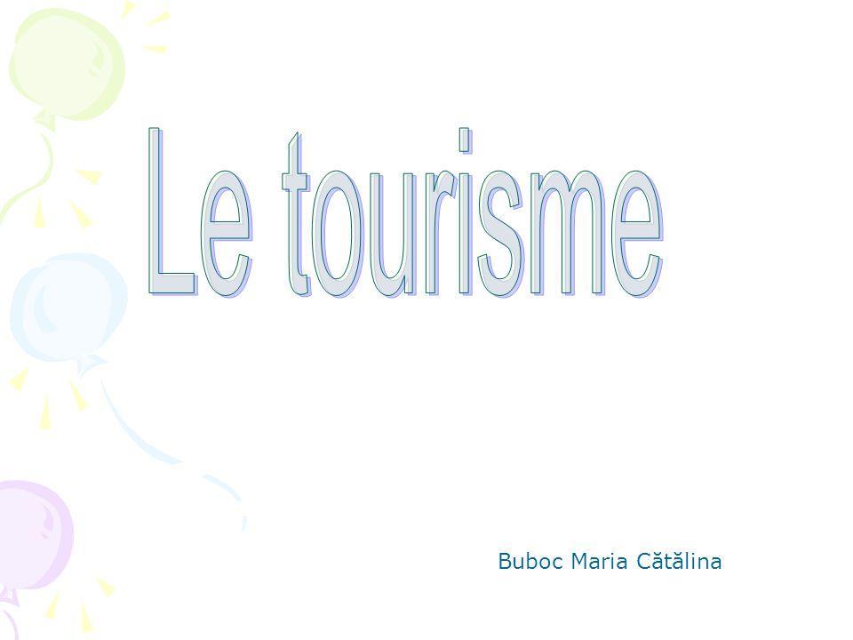 Le tourisme Buboc Maria Cătălina
