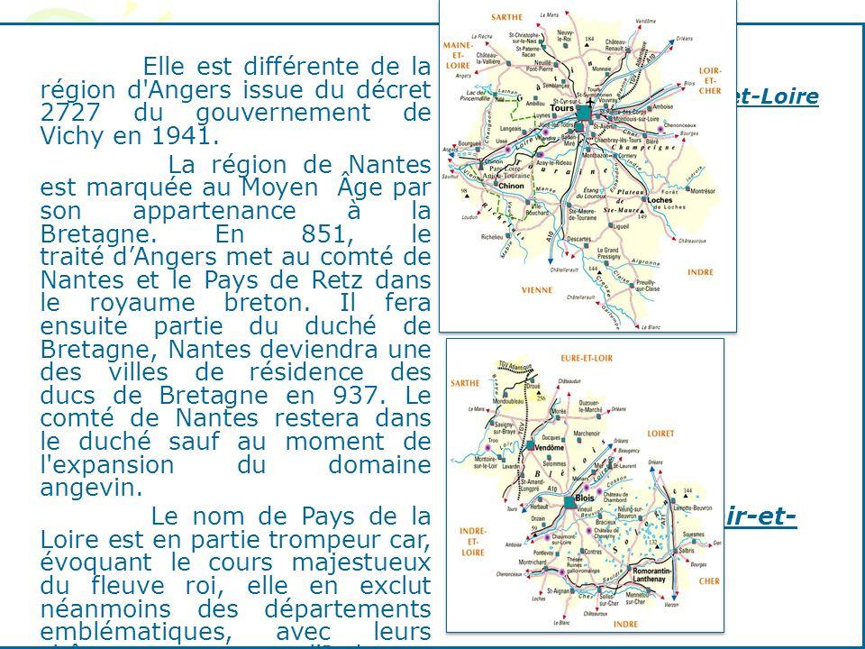 Elle est différente de la région d Angers issue du décret 2727 du gouvernement de Vichy en 1941. La région de Nantes est marquée au Moyen Âge par son appartenance à la Bretagne. En 851, le traité d'Angers met au comté de Nantes et le Pays de Retz dans le royaume breton. Il fera ensuite partie du duché de Bretagne, Nantes deviendra une des villes de résidence des ducs de Bretagne en 937. Le comté de Nantes restera dans le duché sauf au moment de l expansion du domaine angevin. Le nom de Pays de la Loire est en partie trompeur car, évoquant le cours majestueux du fleuve roi, elle en exclut néanmoins des départements emblématiques, avec leurs châteaux, comme l Indre-et-Loire et le Loir-et-Cher, situés eux en région Centre. Indre-et-Loire Loir-et-Cher