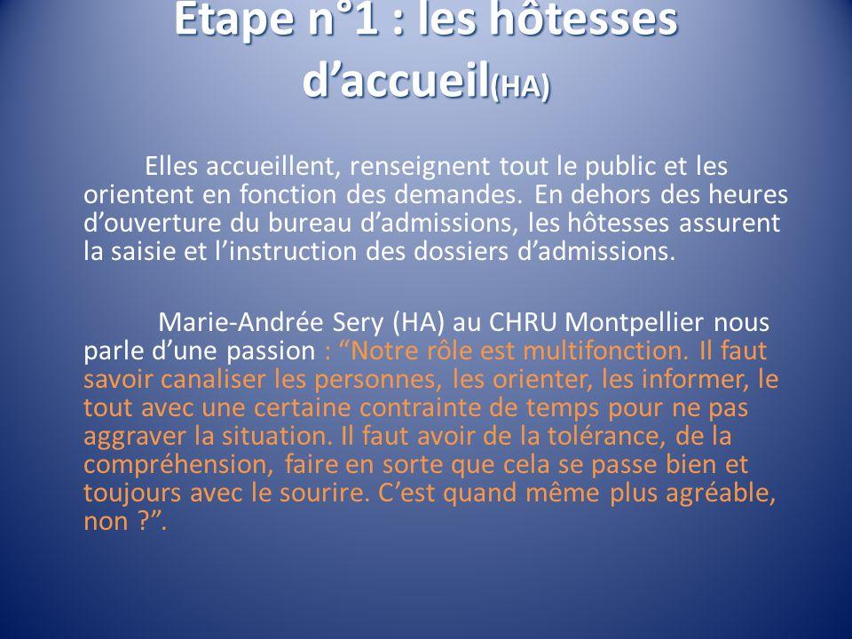 Etape n°1 : les hôtesses d'accueil(HA)