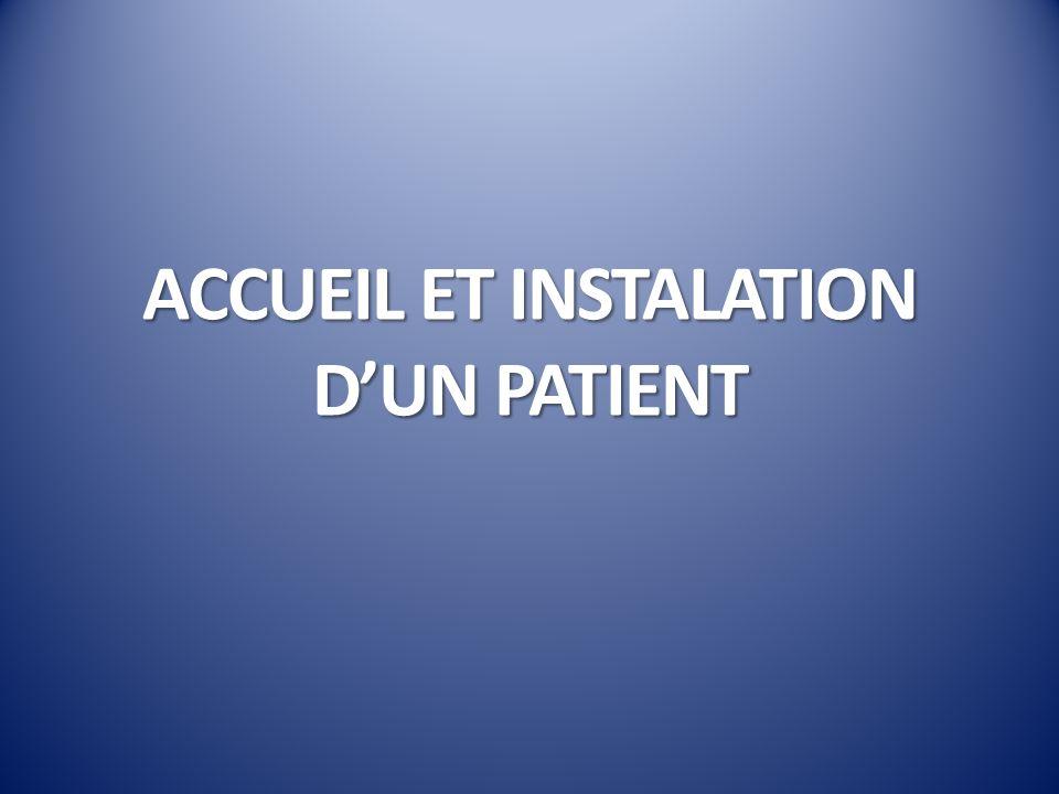 ACCUEIL ET INSTALATION D'UN PATIENT