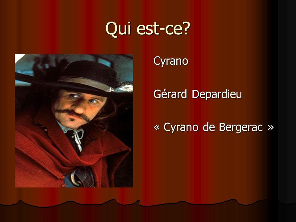 Qui est-ce Cyrano Gérard Depardieu « Cyrano de Bergerac »