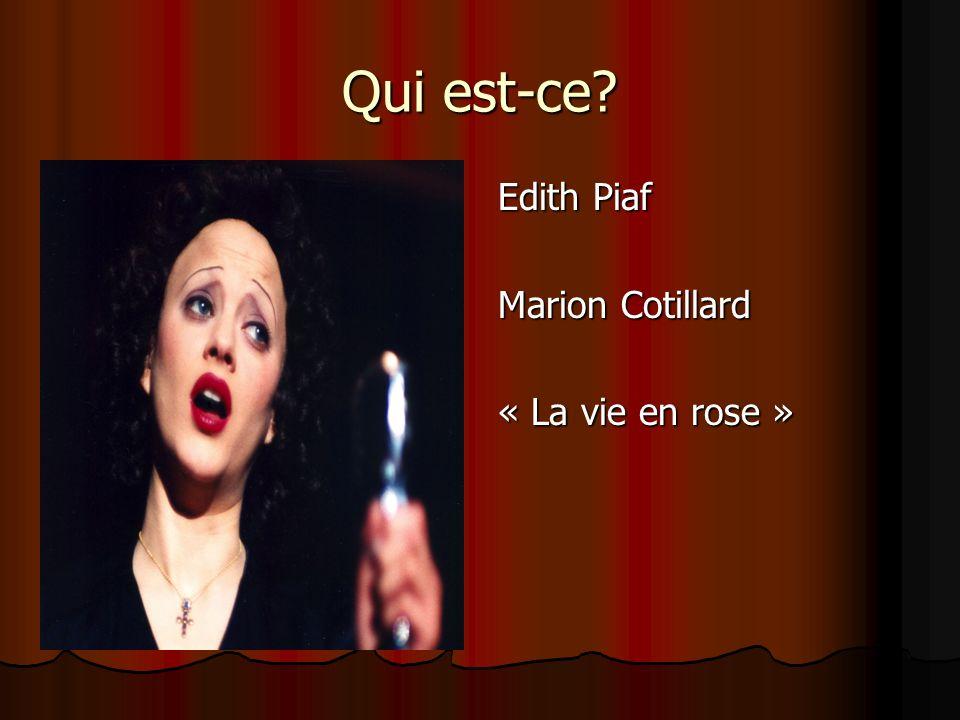 Qui est-ce Edith Piaf Marion Cotillard « La vie en rose »