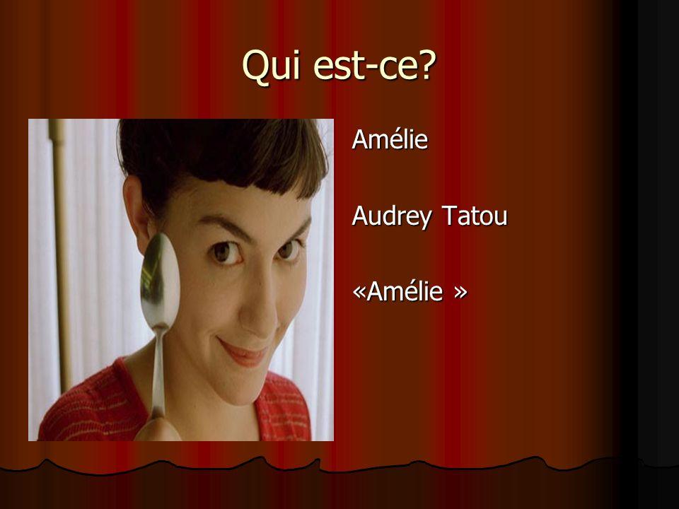 Qui est-ce Amélie Audrey Tatou «Amélie »