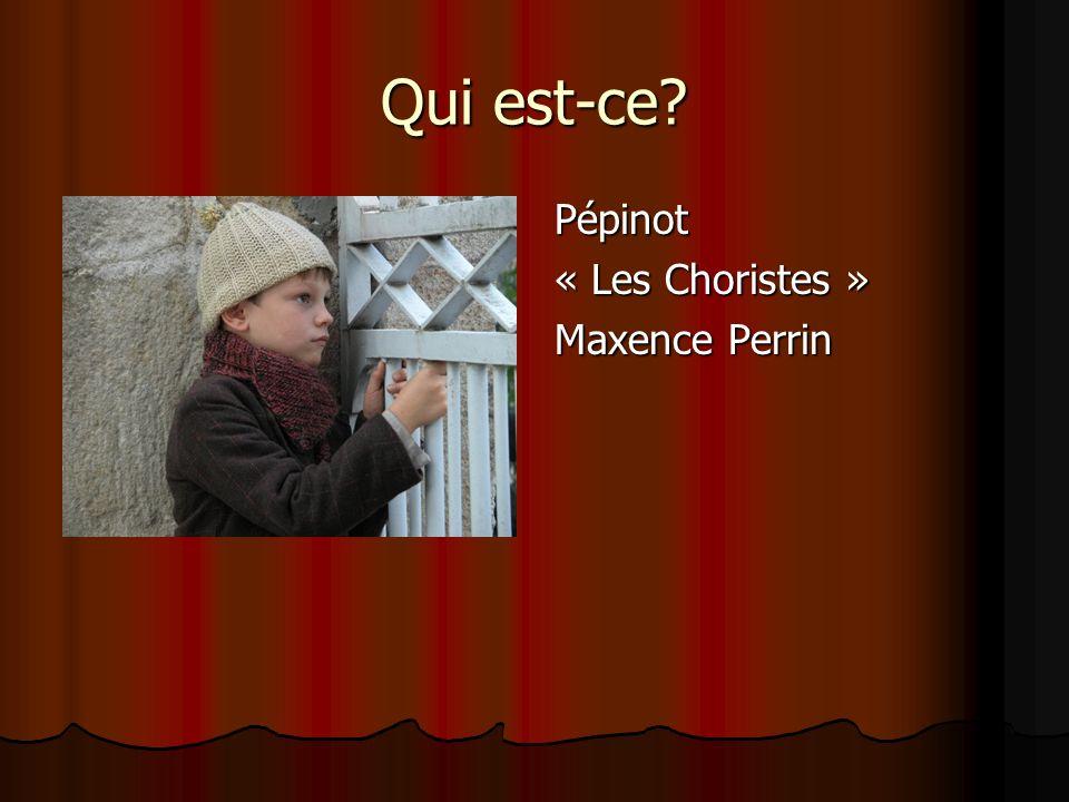 Qui est-ce Pépinot « Les Choristes » Maxence Perrin