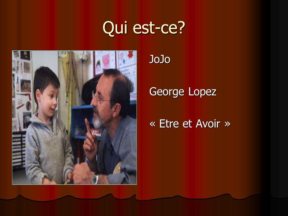 Qui est-ce JoJo George Lopez « Etre et Avoir »