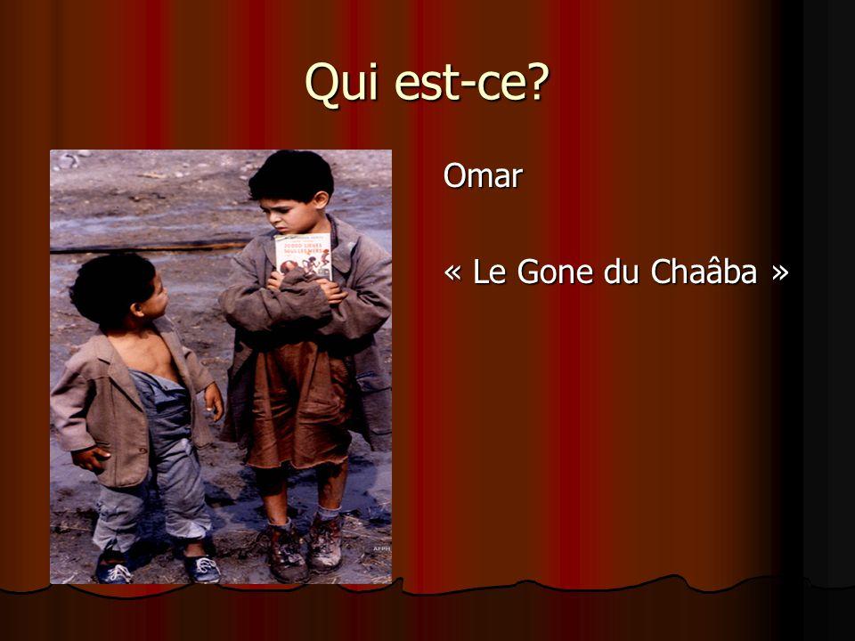 Qui est-ce Omar « Le Gone du Chaâba »