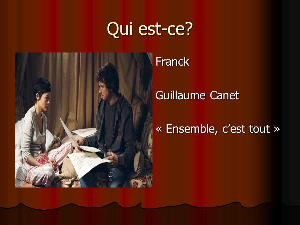 Qui est-ce Franck Guillaume Canet « Ensemble, c'est tout »