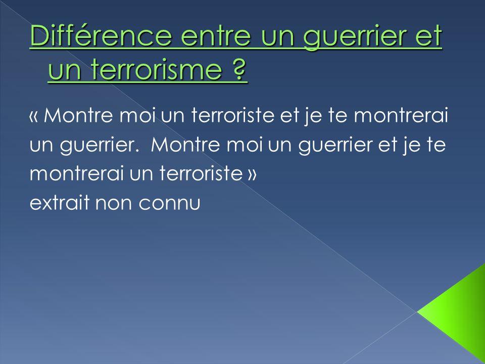 Différence entre un guerrier et un terrorisme