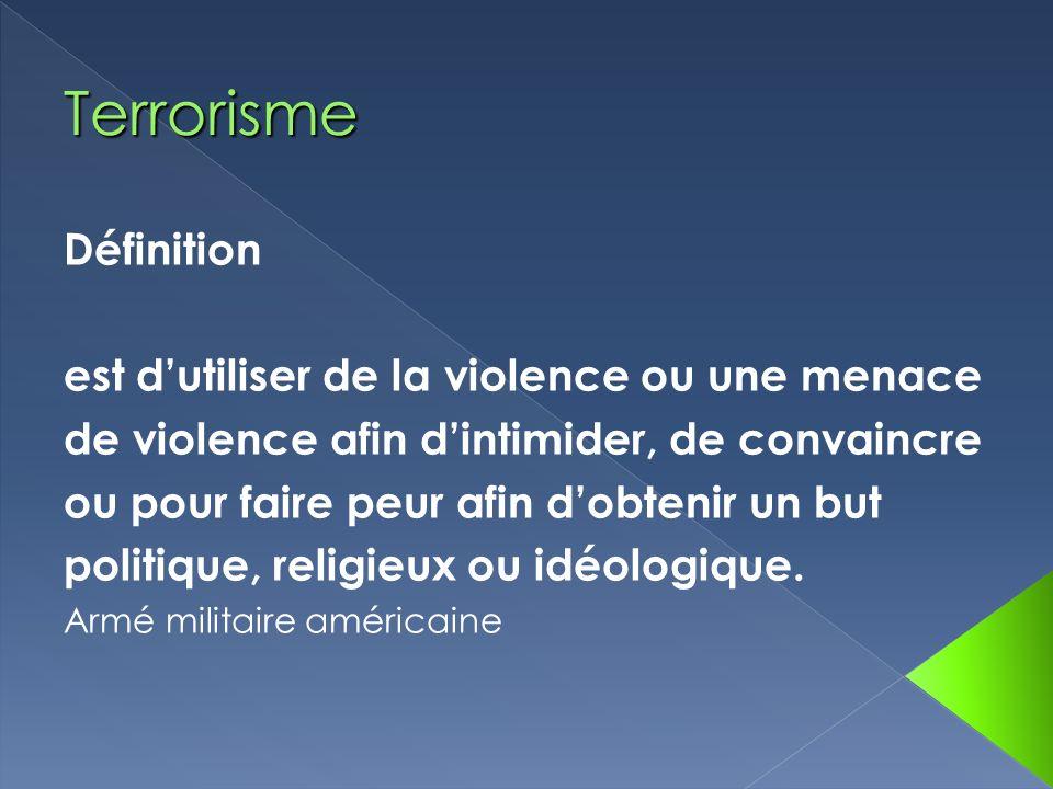 Terrorisme Définition est d'utiliser de la violence ou une menace