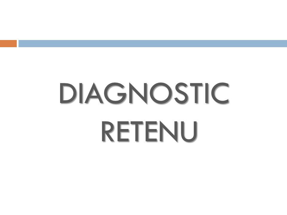 DIAGNOSTIC RETENU