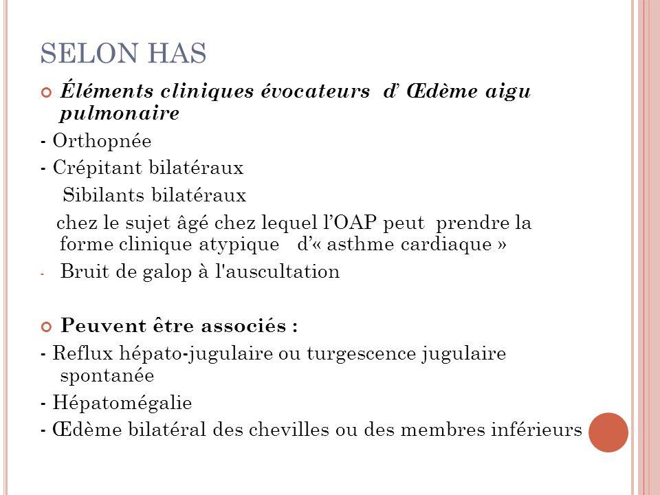 SELON HAS Éléments cliniques évocateurs d' Œdème aigu pulmonaire
