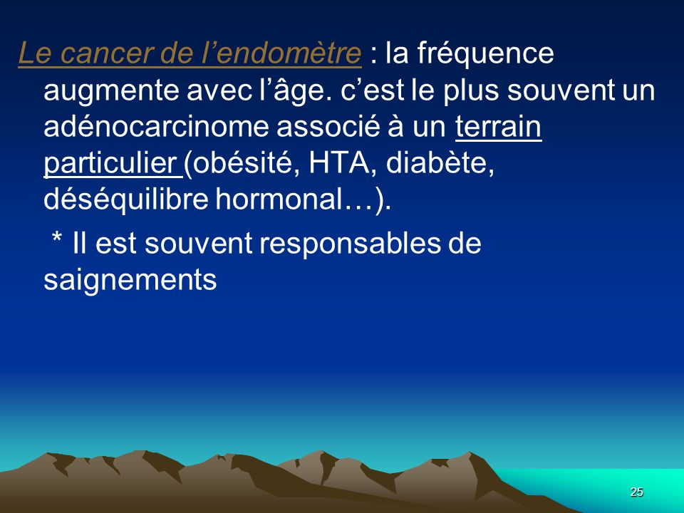 Le cancer de l'endomètre : la fréquence augmente avec l'âge
