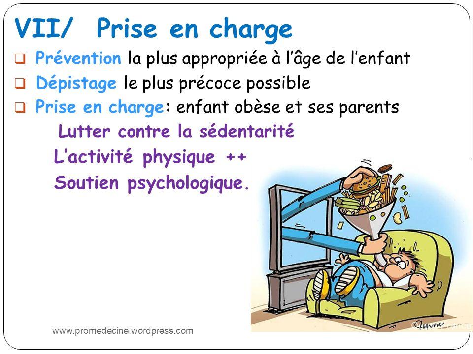 VII/ Prise en charge L'activité physique ++ Soutien psychologique.