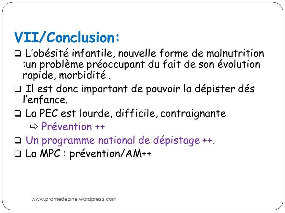 VII/Conclusion: L'obésité infantile, nouvelle forme de malnutrition :un problème préoccupant du fait de son évolution rapide, morbidité .