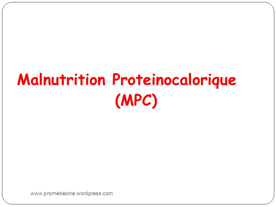 Malnutrition Proteinocalorique (MPC)