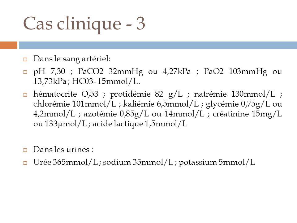 Cas clinique - 3 Dans le sang artériel:
