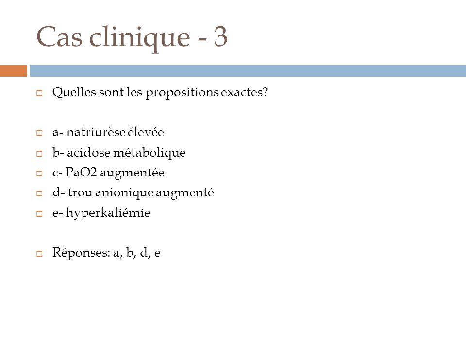 Cas clinique - 3 Quelles sont les propositions exactes