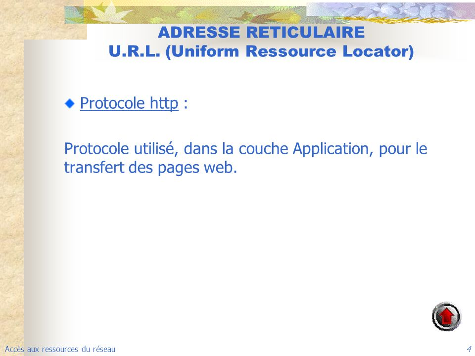 ADRESSE RETICULAIRE U.R.L. (Uniform Ressource Locator)