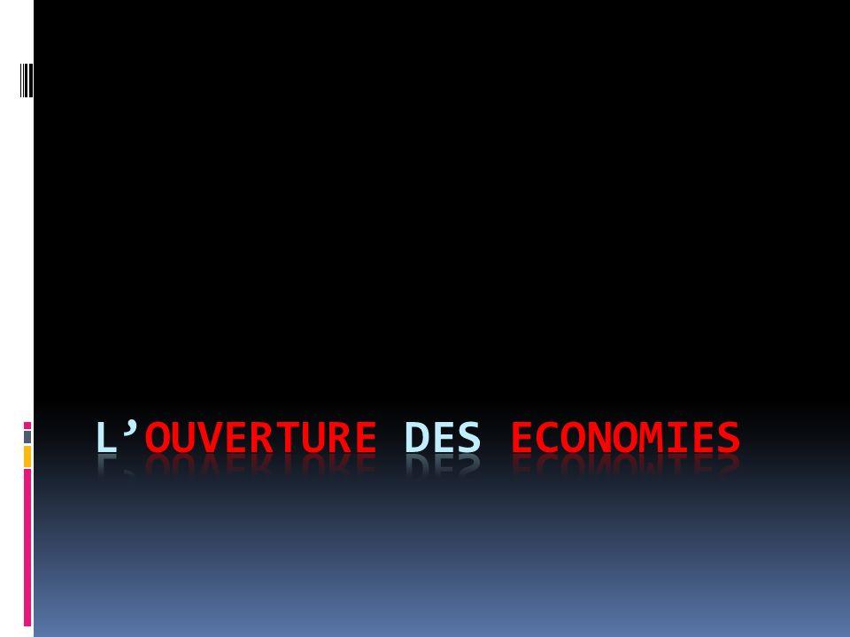 L'OUVERTURE DES ECONOMIES