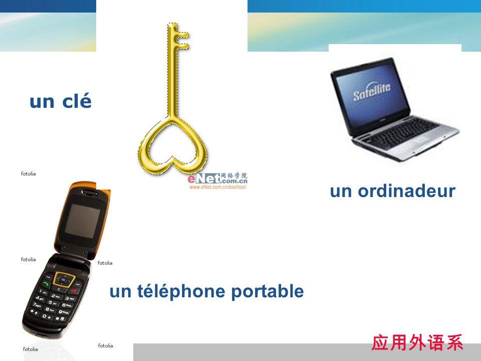 un clé un ordinadeur un téléphone portable 应用外语系