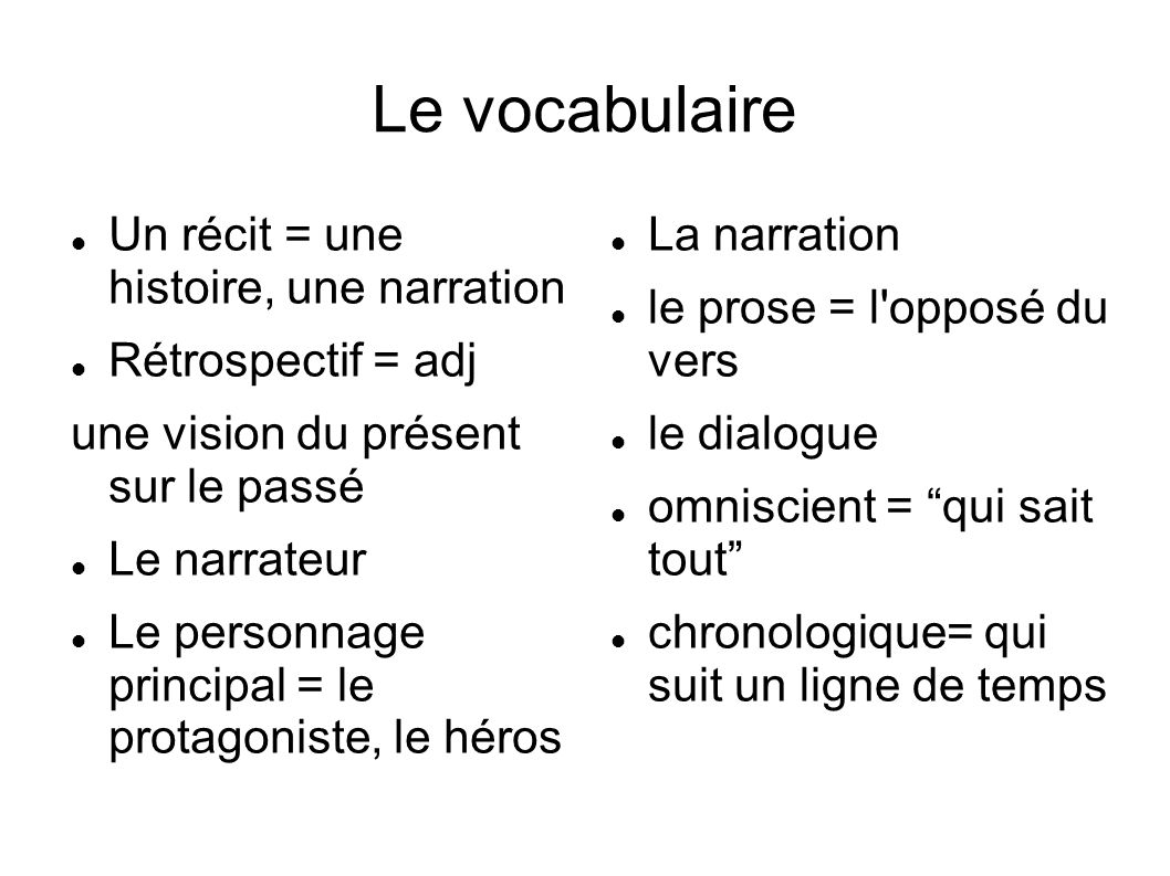 Le vocabulaire Un récit = une histoire, une narration