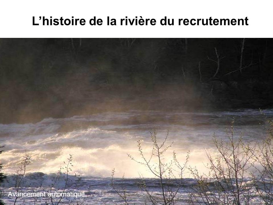 L'histoire de la rivière du recrutement