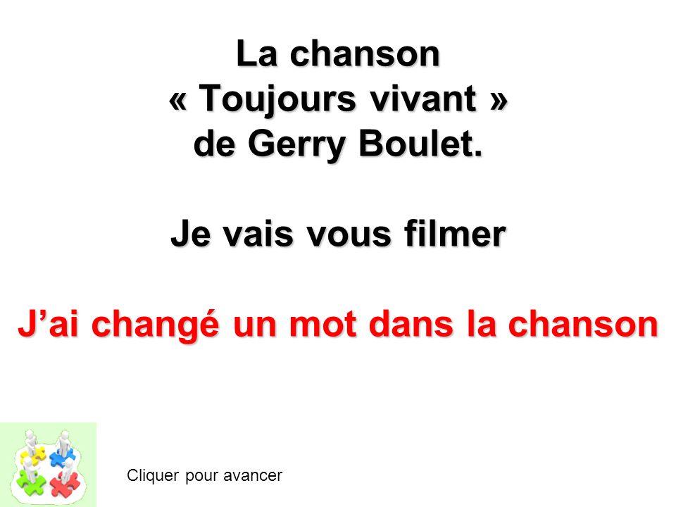 La chanson « Toujours vivant » de Gerry Boulet