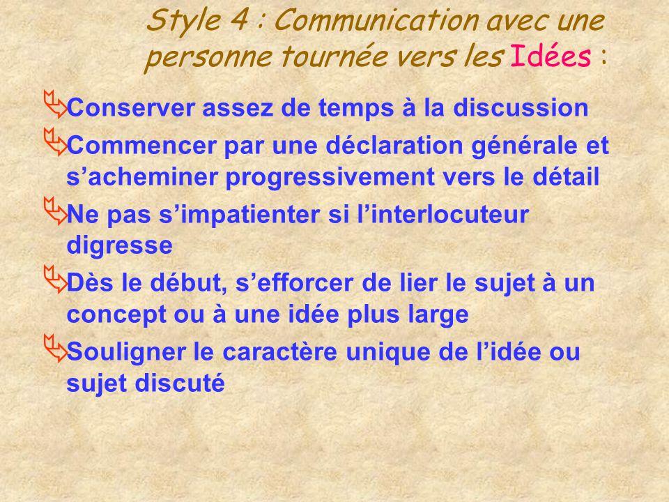 Style 4 : Communication avec une personne tournée vers les Idées :