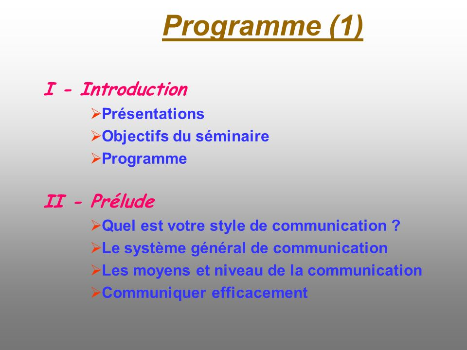 Programme (1) I - Introduction II - Prélude Présentations