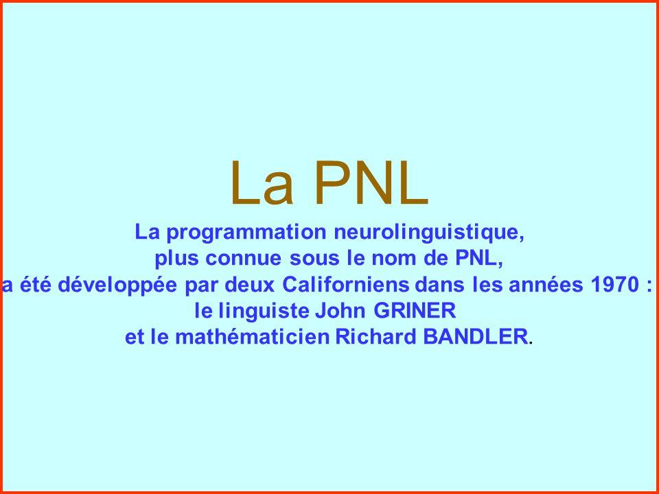 La PNL La PNL La programmation neurolinguistique,