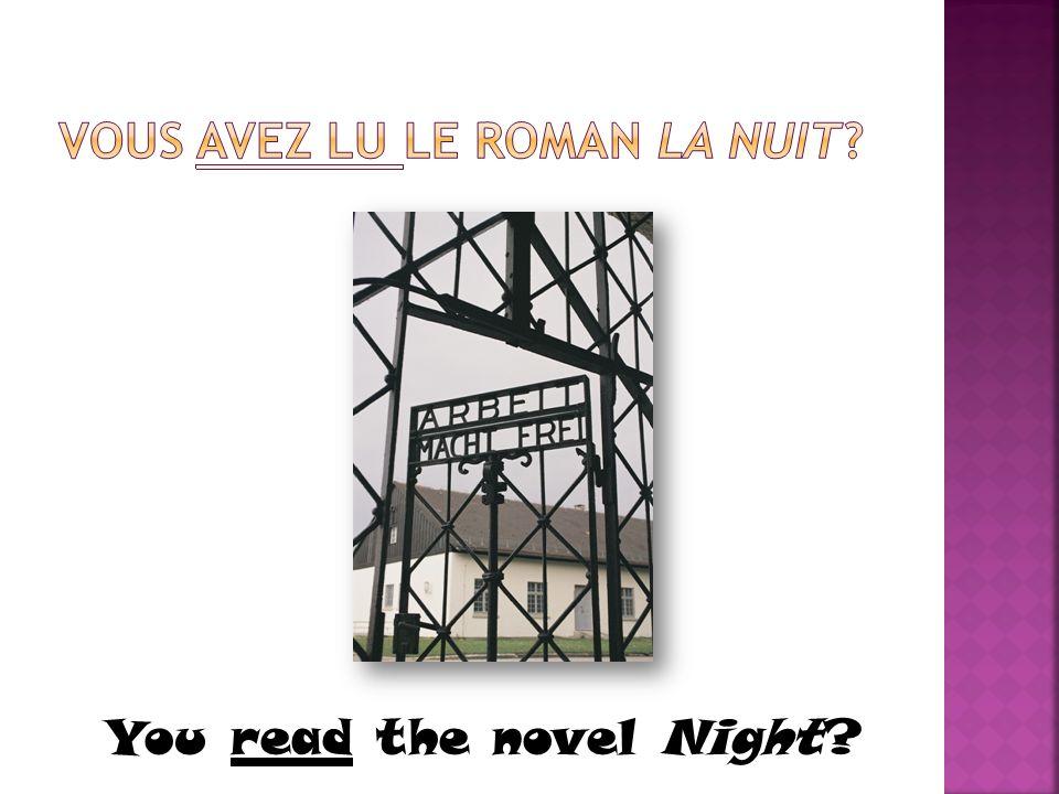 Vous avez lu le roman La Nuit