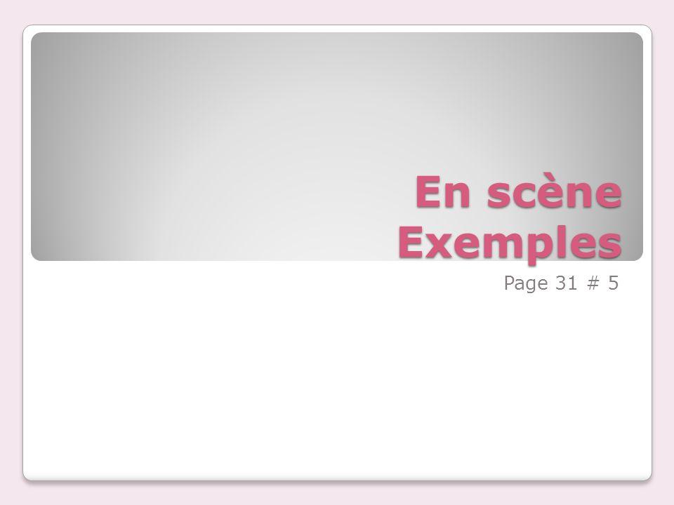 En scène Exemples Page 31 # 5