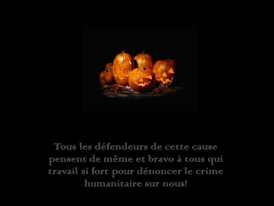 Tous les défendeurs de cette cause pensent de même et bravo à tous qui travail si fort pour dénoncer le crime humanitaire sur nous!