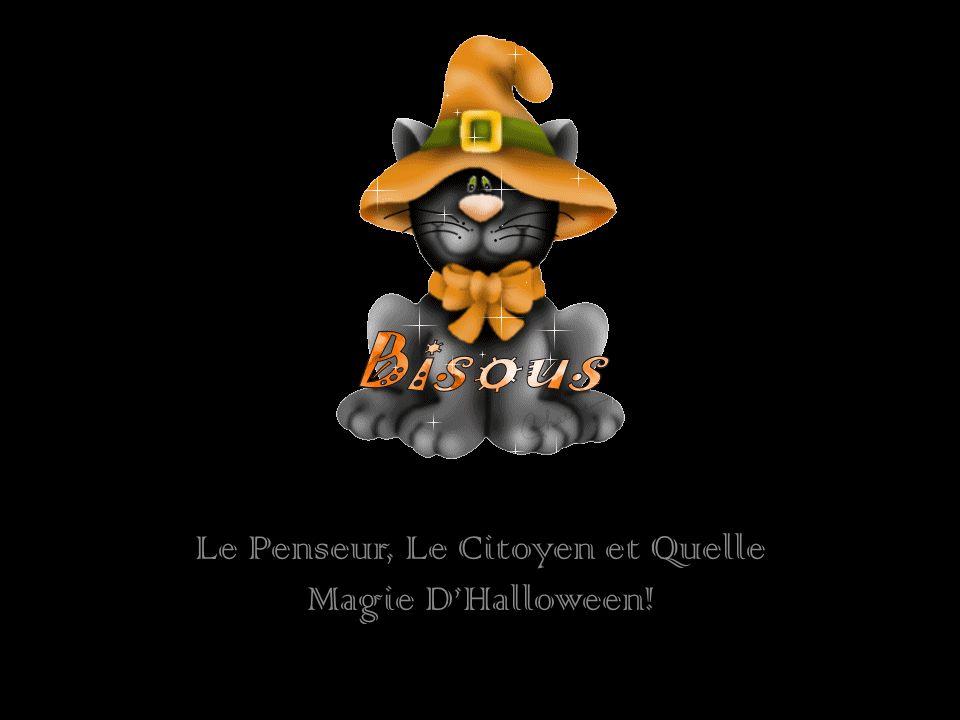 Le Penseur, Le Citoyen et Quelle Magie D'Halloween!