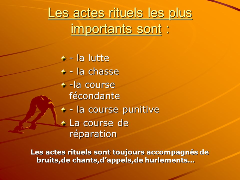 Les actes rituels les plus importants sont :